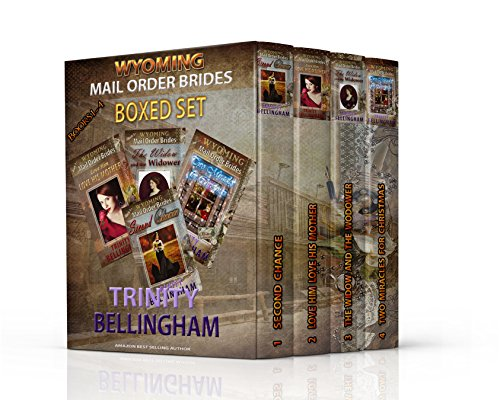 Wyoming Mail Order Brides Boxed Set Books 1 - 4: A Clean Historical Mail Order Bride Romance by [Bellingham, Trinity]