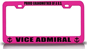 Custom Brother - Proud Grandmother of A U S VICE Admiral Navy Steel Metal License Plate Frame Pn