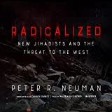 Radicalized: New Jihadists and the Threat to the West