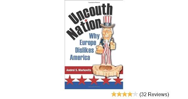 Bildergebnis für Uncouth Nation: Why Europe Dislikes America