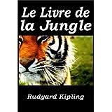 Le Livre de la jungle (Illustrated) (French Edition)