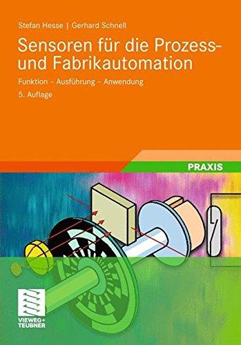 Sensoren für die Prozess- und Fabrikautomation: Funktion - Ausführung - Anwendung