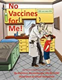 No Vaccines for Me!, Kathleen Dunkelberger, 145209179X