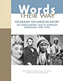 img - for Words Their Way: Vocabulary for American History, The World Before 1600 to American Imperialism (1890-1920) (Words Their Way Series) book / textbook / text book