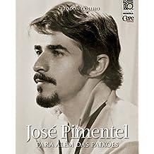 José Pimentel: Para além das paixões