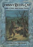 Johnny Reed's Cat and Other Northern Tales