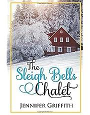 The Sleigh Bells Chalet: A Small Town Romance