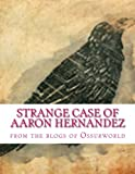 img - for Strange Case of Aaron Hernandez book / textbook / text book
