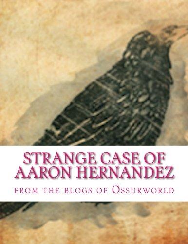Strange Case of Aaron Hernandez