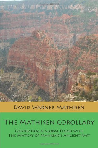 The Mathisen Corollary: Connecting a Global Flood with the Mystery of Mankind's Ancient Past pdf epub