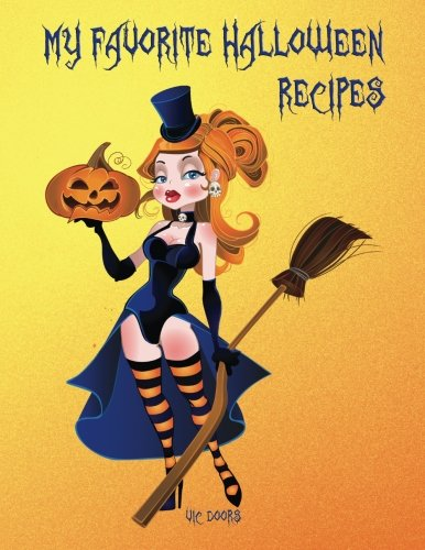 "My Favorite Halloween Recipes: 101 Blank Recipe Pages - Background Halloween No 2 on all pages (8.5""x11"") (My Favorite Halloween Recipes in color) (Volume 2) by Vic Doors"