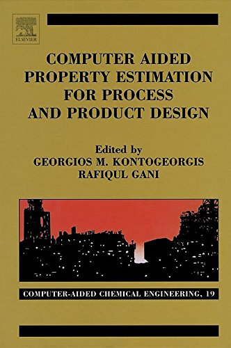 Computer Aided Property Estimation for Process and Product Design: Computers Aided Chemical Engineering, Volume 19 (Computer Aided Chemical Engineering) Pdf