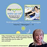 My Workout Wake UP Call (R) - Morning Motivating Messages with a Personal Trainer - Volume 2: Now You Can Wake UP and Work Out! | Robin B. Palmer