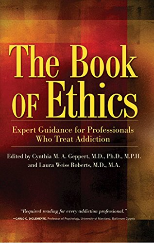 The Book of Ethics: Expert Guidance For Professionals Who Treat Addiction Pdf
