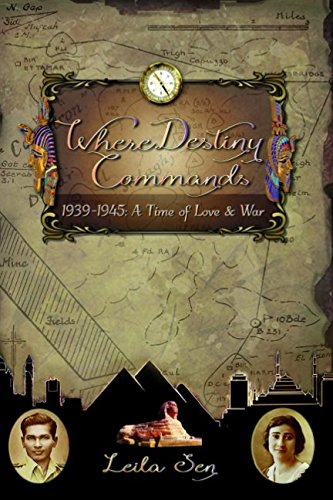 Where Destiny Commands: 1939 - 1945 A Time Of Love & War by Independently published