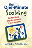 The One-Minute Scolding, Gerald E. Nelson, 1436395550