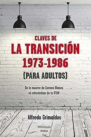 Claves de la transición 1973-1986 (Para adultos) eBook: Feitó ...