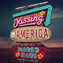 Kissing in America Audiobook by Margo Rabb Narrated by Laura Knight Keating