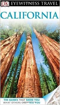 DK Eyewitness Travel Guide: California by Annelise Sorensen (2012-05-21)