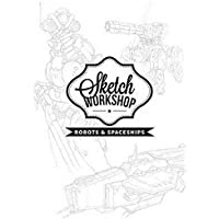 Sketch Workshop: Robots & Spaceships