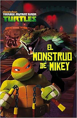 Las Tortugas Ninja. El monstruo de Mikey: Amazon.es: Las ...