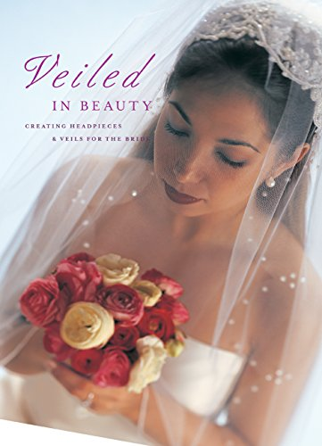 Veiled in Beauty: Creating Headpieces & Veils for the Bride