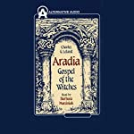 Aradia: Gospel of the Witches | Charles G. Leland