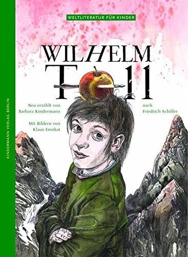 Wilhelm Tell: Nach Friedrich Schiller (Weltliteratur für Kinder)