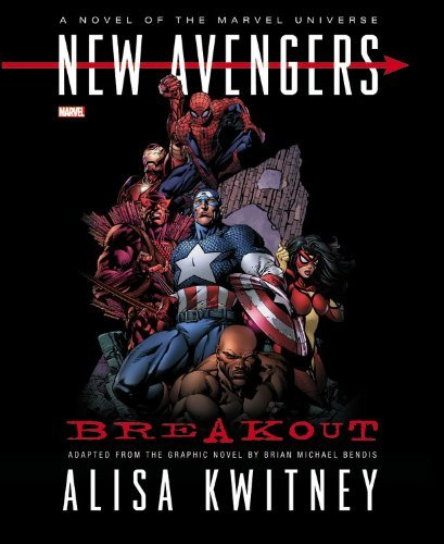 New Avengers: Breakout Prose Novel (New Avengers (Hardcover)) by [Kwitney, Alisa]