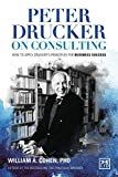 img - for Peter Drucker on Consulting: How to Apply Drucker s Principles for Business Success book / textbook / text book