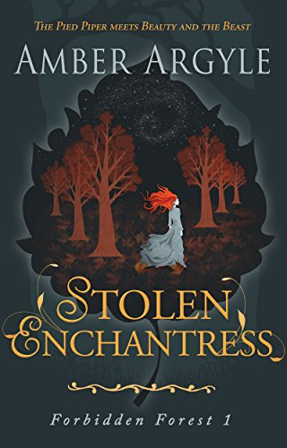 Series Argyle - Stolen Enchantress: Beauty and the Beast meets The Pied Piper (Forbidden Forest Book 1)