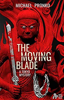 The Moving Blade by [Pronko, Michael]