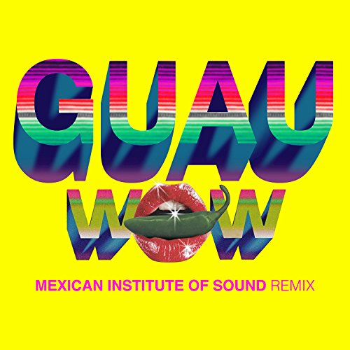 Wow (Guau! Mexican Institute O...