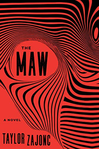 The Maw: A Novel ()