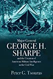 #6: Major General George H. Sharpe and The Creation of American Military Intelligence in the Civil War