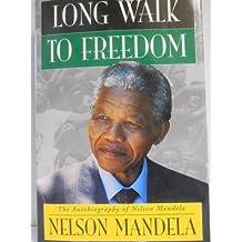 Long Walk to Freedom: The Autobiography of Nelson Mandela by Nelson Mandela (1994-11-03)