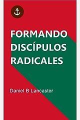 Formando Discípulos Radicales (Spanish Edition) eBook Kindle