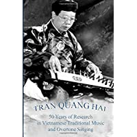 TRAN QUANG HAI: 50 Years of Research in Vietnamese Traditional Music and Overtone Singing