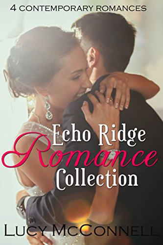 [F.r.e.e] Echo Ridge Romance Collection: Four Contemporary Romances T.X.T