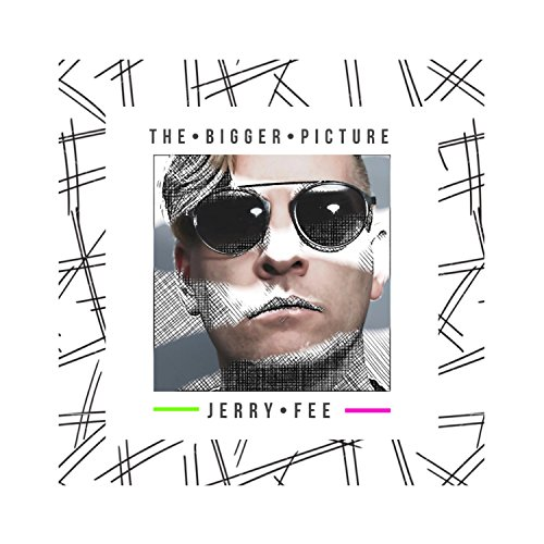 Jerry Fee - The Bigger Picture (2018)