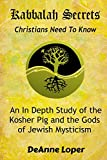 Kabbalah Secrets Christians Need to Know: An In