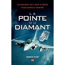 La pointe du diamant: La guerre en Libye à bord d'un Rafale Marine (French Edition)