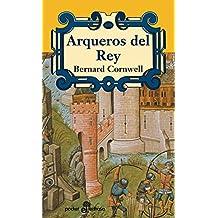 Arqueros del rey (Spanish Edition)