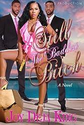 Still The Baddest Bitch (BItch Series Book 9)