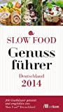 Slow Food Genussführer Deutschland 2014 (German Edition)