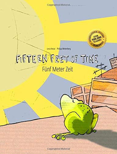 Fifteen Feet of Time/Fünf Meter Zeit: Bilingual English-German Picture Book (Dual Language/Parallel Text) (English and German Edition) PDF