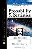 img - for Probability and Statistics: The Science of Uncertainty (History of Mathematics) book / textbook / text book