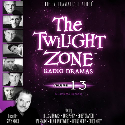 The Twilight Zone Radio Dramas, Volume 13 (Fully Dramatized Audio Theater hosted by Stacy Keach)