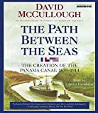 img - for The Path Between the Seas: The Creation of the Panama Canal, 1870-1914   [PATH BETWEEN THE SEAS 8D] [Compact Disc] book / textbook / text book