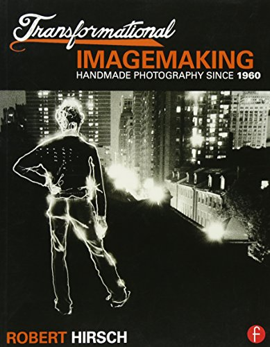 Transformational Imagemaking: Handmade Photography Since 1960